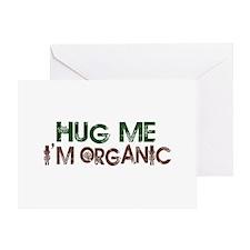 Hug Me I'm Organic Greeting Card