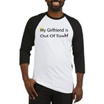 My Girlfriend is Out of Town! Baseball Jersey