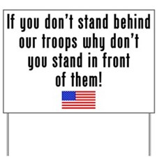 Patriotic: Stand Behind Our Troops Yard Sign