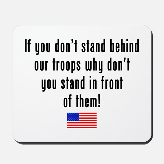 Patriotic: Stand Behind Our Troops Mousepad
