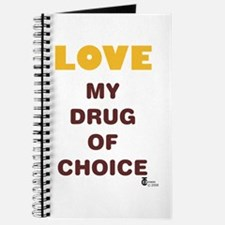 Love My Drug of Choice Journal