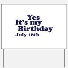 July 16 Birthday Yard Sign