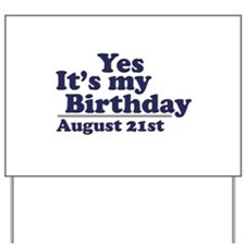 August 21 Birthday Yard Sign