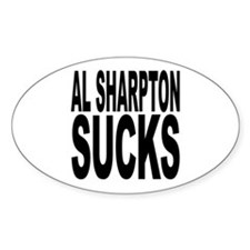 Al Sharpton Sucks Oval Sticker