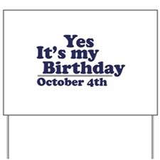 October 4th Birthday Yard Sign