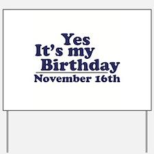 November 16th Birthday Yard Sign
