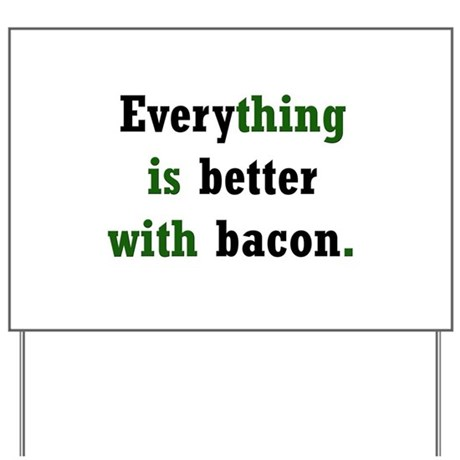 Bacon Lover Yard Sign