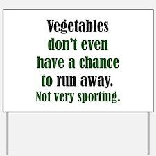 Vegetables Run Away Yard Sign