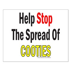 HELP STOP THE SPREAD OF COOTIES Posters
