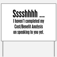 Cost Benefit Analysis Yard Sign