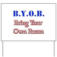 BYOB Bacon Yard Sign