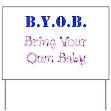 BYOB Baby Yard Sign