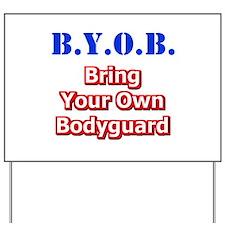 BYOB Bodyguard Yard Sign