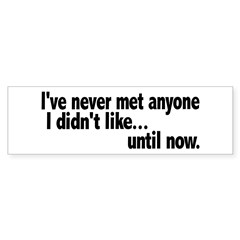 I don't like you Bumper Sticker (50 pk)