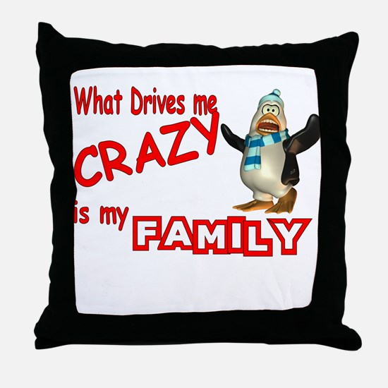 What Drives my Crazy is my Fa Throw Pillow