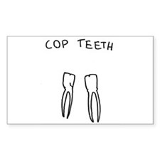 """Cop Teeth"" Rectangle Bumper Stickers"