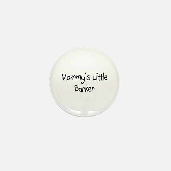 Mommy's Little Barker Mini Button