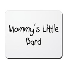 Mommy's Little Bard Mousepad