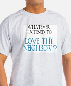 Love Thy Neighbor? Ash Grey T-Shirt