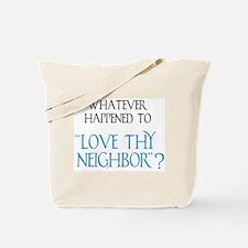 Love Thy Neighbor? Tote Bag