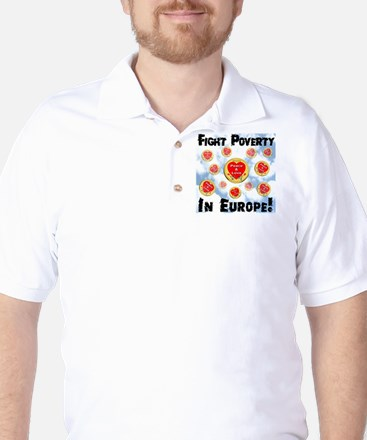 Fight Poverty In Europe! Golf Shirt