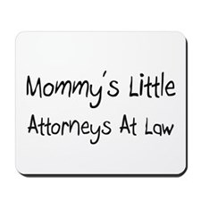 Mommy's Little Attorneys At Law Mousepad
