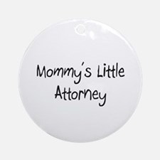 Mommy's Little Attorney Ornament (Round)