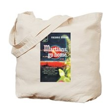 "Tote Bag - ""Martians, Go Home"""