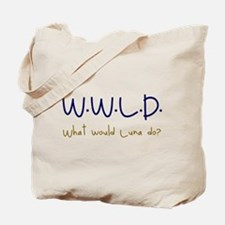 What would Luna do? Tote Bag