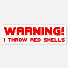 Warning: I Throw Red Shells
