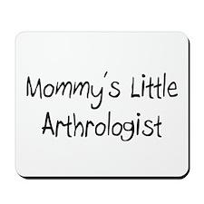 Mommy's Little Arthrologist Mousepad