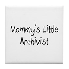 Mommy's Little Archivist Tile Coaster