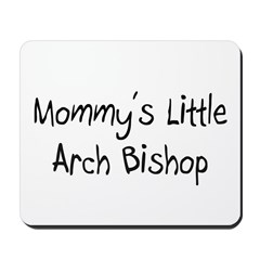 Mommy's Little Arch Bishop Mousepad