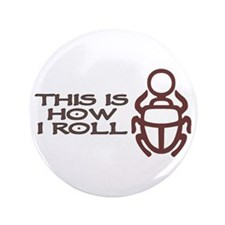 "Scarab How I Roll 3.5"" Button"