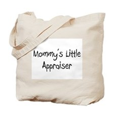Mommy's Little Appraiser Tote Bag