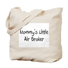 Mommy's Little Air Broker Tote Bag