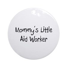 Mommy's Little Aid Worker Ornament (Round)