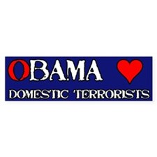 Obama Loves Domestic Terrorists Bumper Bumper Sticker