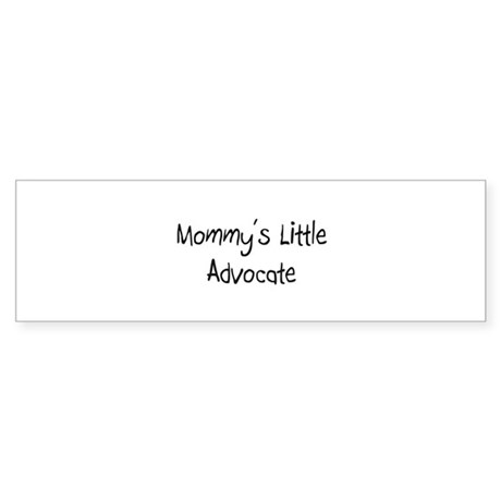 Mommy's Little Advocate Bumper Sticker