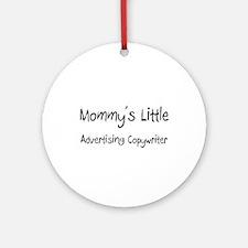 Mommy's Little Advertising Copywriter Ornament (Ro