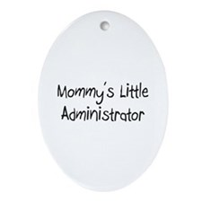 Mommy's Little Administrator Oval Ornament