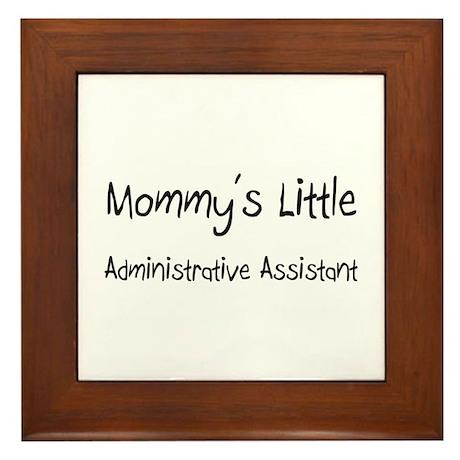Mommy's Little Administrative Assistant Framed Til