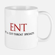 ENT is a cut-throat specialty Small Small Mug