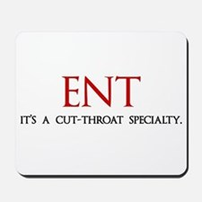 ENT is a cut-throat specialty Mousepad
