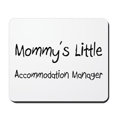 Mommy's Little Accommodation Manager Mousepad