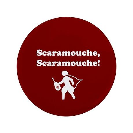 """Scaramouche, Scaramouche! 3.5"""" Button"""