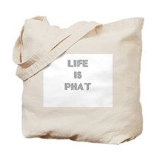 Life is Phat 3 Tote Bag