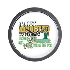 Not Addicted to Fishing Wall Clock