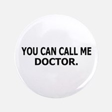 """Call Me Doctor 3.5"""" Button"""
