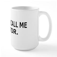 Call Me Doctor Coffee Mug